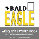 Bald Eagle Webquest Layered Book