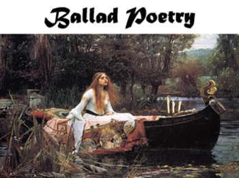 Ballad Poetry 4 Week Unit - 12 Lessons, PPT, Resources, Homework!