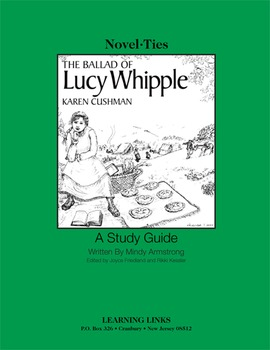 Ballad of Lucy Whipple - Novel-Ties Study Guide
