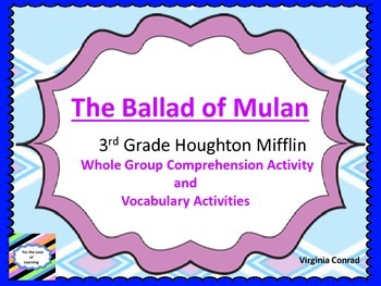Ballad of Mulan--Vocab and Comprehension--Houghton Mifflin Grade 3