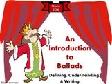Ballads: Defining, Understanding, and Writing