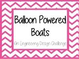 STEM Challenge: Balloon Powered Boats