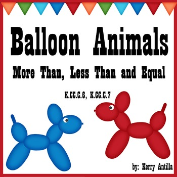 Balloon Animals More Than, Less Than and Equal