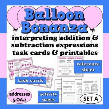 Balloon Bonanza - interpreting + & – expressions task cards + printables (set a)