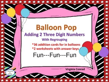 Adding 2 Three Digit Numbers With Regrouping---Balloon Pop