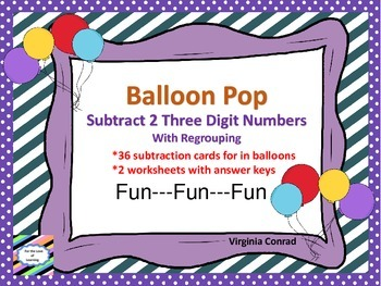 Subtracting 2 Three Digit Numbers with Regrouping---Balloon Pop