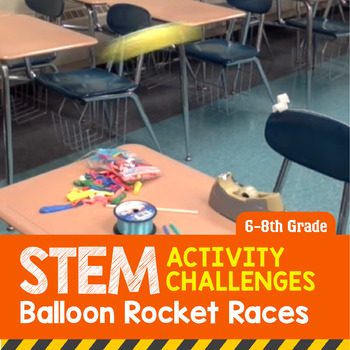 STEM Activity Challenge Balloon Rocket Races 6th-8th grade