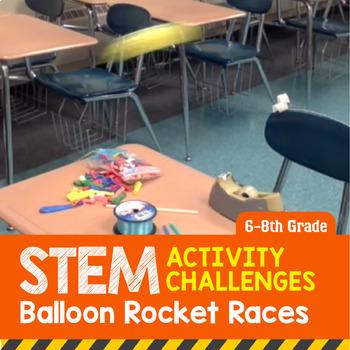 STEM Activity Challenge Balloon Rocket Races 6th-8th grade