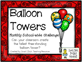 Balloon Towers ~ Monthly School-wide Science Challenge ~ STEM