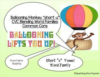 "Ballooning Monkey ""short u""   CVC Blending Word Families"
