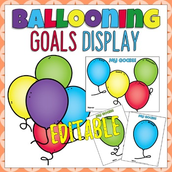 Ballooning Student Goal Display Editable - Balloon Themed