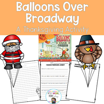 Balloons Over Broadway - A Thanksgiving Persuasive Writing Activity