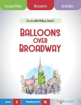 Balloons Over Broadway Lesson Plans & Activities Package, Third Grade (CCSS)