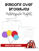 Balloons Over Broadway Makerspace Project