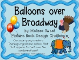 Balloons Over Broadway: Picture Book Engineering Design Ch