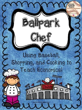 Ballpark Chef - Using Baseball, Shopping,  and Cooking to