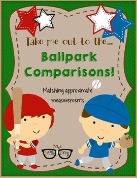 Ballpark Comparisons and Estimates:  A matching activity with editable pages!