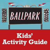 Ballpark Kids' Activity Guide ages 3-8