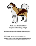 Balto and the Great Race Reciprocal Teaching Scripts