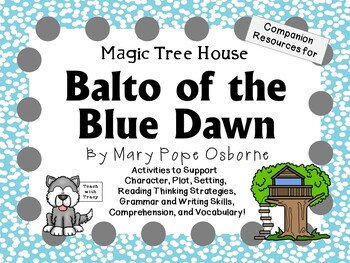 Balto of the Blue Dawn by Mary Pope Osborne:  A Complete  Novel  Study!