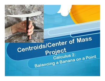 Banana Project:  Finding the Centroid of a Uniform Density Object