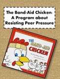 Band Aid Chicken: Resisting Peer Pressure and Preventing Bullying
