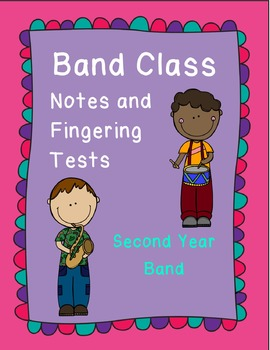 Band Class Notes and Fingerings Test - Second Year