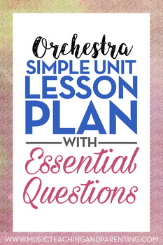 Band, Orchestra, Choir Sample Unit Lesson Plan