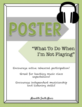 Band/Orchestra Classroom Poster: What To Do When I'm Not Playing