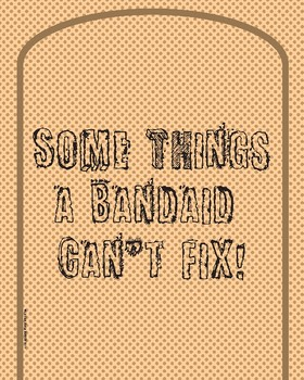"Bandaid Poster ""Some things a bandaid cant fix. Treat others with Kindness"""