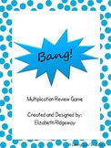 Bang!  A Multiplication Game (Facts 7-12)