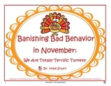 Banishing Bad Behavior in November:  We Are Totally Terrific Turkeys!
