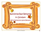 Banishing Bad Behavior in October:  We're Falling Into Good Behavior!