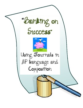 """""""Banking on Success""""-- An AP Language and Composition Journal Assignment"""