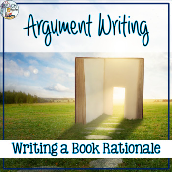 Argument Writing: Book Rationale