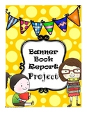 Banner Book Report with Rubric--CCSS