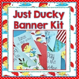 Banner Kit-Just Ducky