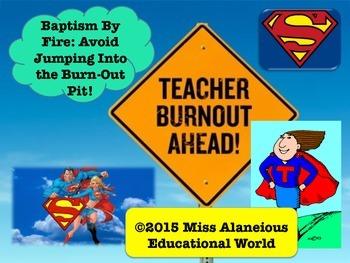 Baptized by Fire: Avoiding Teacher Burn-Out Training Presentation