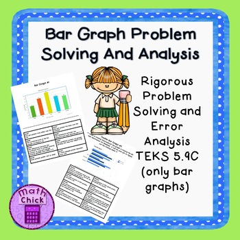 Bar Graph Problem Solving and Error Analysis TEKS 5.9C (only bar graphs)