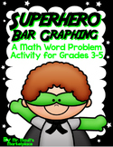 Bar Graphing: A Super Hero Story Problem  Grades 3-5 (Great for Intro or review)