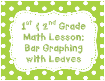 {Math} Bar Graphing with Leaves Lesson Plan