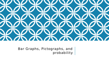 Bar Graphs, Pictographs, and Probability PPT
