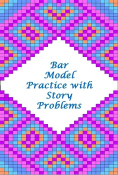Bar Model Practice with Story Problems - Addition