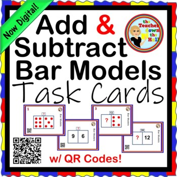 ADDITION and SUBTRACTION Bar Model Task Cards - w/ QR Codes!