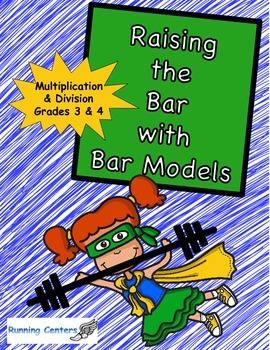 Bar Models: Word Problem Packet 3rd 4th Grade Multiplication & Division Centers