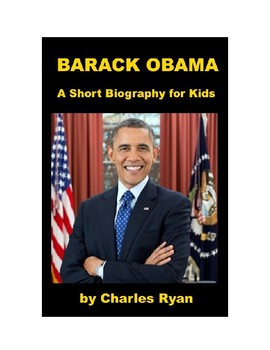 Barack Obama - A Short Biography for Kids (with review quiz)