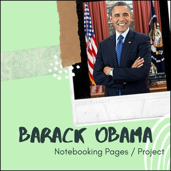 Barack Obama - U.S. History Notebooking Project