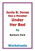 "Barbara Park ""Junie B. Jones Has a Monster Under Her Bed"" worksheets"