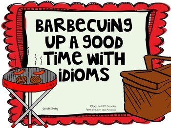 Barbequing Up A Good Time with Idioms: Idiom Sort *Aligned