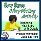Elaboration Practice: Bare Bones Story Writing w/ Easel Activities